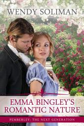 Emma Bingley's Romantic Nature