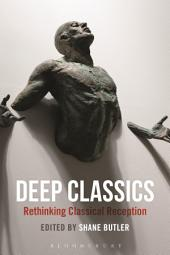 Deep Classics: Rethinking Classical Reception