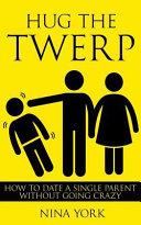 Hug the Twerp