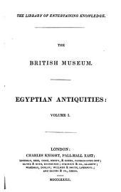 The British Museum: Egyptian Antiquities: Volume 1