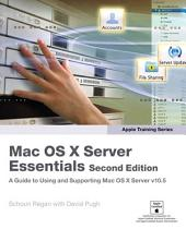 Apple Training Series: Mac OS X Server Essentials, Edition 2