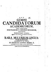 Gemini Candidatorum acad. ... nostrarum e sedibus Musarum dimittuntur praesentibus literis, quibus una inseritur demonstratio de rara multarum linguarum scientia