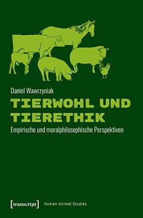Tierwohl und Tierethik PDF