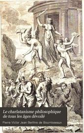 Le charlatanisme philosophique de tous les âges dévoilé: ou Histoire critique des plus célèbres philosophes, Volumes1à2