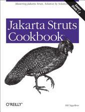 Jakarta Struts Cookbook: Mastering Jakarta Struts, Solution by Solution