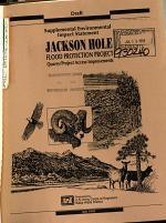 Jackson Hole Flood Protection, Levee Maintenance Project O&M, Snake and Gros Ventre Rivers, Teton County