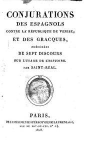 Conjurations des Espagnols contre la république de Venise: et des Gracques, precédées de sept discours sur l'usage de l'histoire