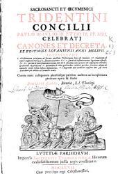 Sacrosancti et oecumenici Tridentini Concilii Paulo III Iulio III et Pio IV PP. MM. Celebrati Canones et Decreta: ex editione louaniensi anni MDLXVII