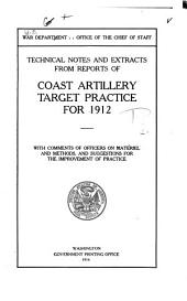 Technical Notes and Extracts from Reports of Coast Artillery Target Practice for 1911-1915: With Comments of Officers on Materiel and Methods, and Suggestions for the Improvement of Practice
