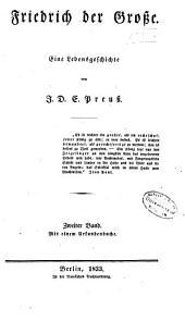 Friedrich der Grosse: Eine Lebensgeschichte, Band 2,Teil 1