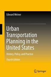 Urban Transportation Planning in the United States: History, Policy, and Practice, Edition 4