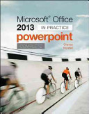 Microsoft Office PowerPoint 2013 Complete  In Practice