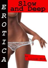 Erotica: Slow and Deep, Tales of Sex