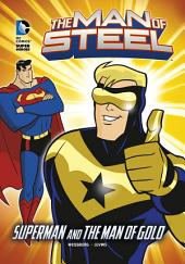 The Man of Steel: Superman and the Man of Gold