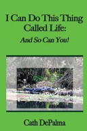 Download I Can Do This Thing Called Life  And So Can You  Book
