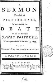 A sermon [on Acts xi, 23, 24] on occasion of the death of ... James Foster, with memoirs of his life and character: Volume 11, Part 2