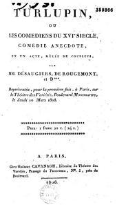 Turlupin, ou les comédiens du XVIe siècle: comédie anecdote en un acte, mêlée de couplets