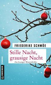 Stille Nacht, grausige Nacht: Ein frostiger Winterthriller