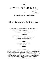 The Cyclopædia: Or, Universal Dictionary of Arts, Sciences, and Literature