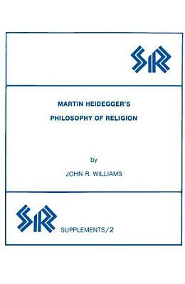 Martin Heideggers Philosophy Of Religion