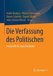 Die Verfassung des Politischen: Festschrift für Hans Vorländer