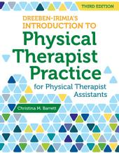 Dreeben-Irimia's Introduction to Physical Therapist Practice for Physical Therapist Assistants: Edition 3