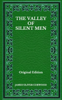 The Valley Of Silent Men   Original Edition