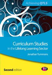 Curriculum Studies in the Lifelong Learning Sector: Edition 2
