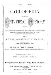 Cyclopædia of Universal History: Being an Account of the Principal Events in the Career of the Human Race, from the Beginning of Civilization to the Present Time ...