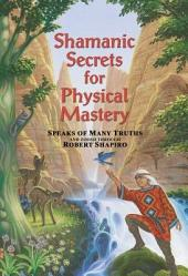 Shamanic Secrets for Physical Mastery