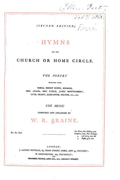 Hymns for the Church or Home Circle, etc.Second edition..