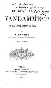 Le général Vandamme: et sa correspondance, Volume1