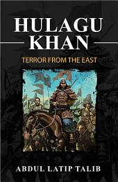 Hulagu Khan: Terror From The East