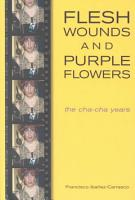 Flesh Wounds and Purple Flowers PDF