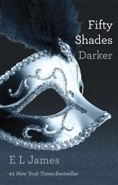 Fifty Shades Darker : Book Two of the Fifty Shades Trilogy