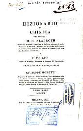 Dizionario di chimica dei signori M.H. Klaproth dottore in filosofia, ... e F. Wolff ... traduzione con annotazioni di Giuseppe Moretti ... Tomo primo [-quarto]: 3: IMB-PUT.