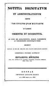 Notitia dignitatum et administrationum omnium tam civilium quam militarium in partibus Orientis et Occidentis: Volume 1