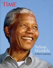 TIME Nelson Mandela: A Heros Journey