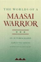 The Worlds of a Maasai Warrior PDF