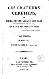 Les Orateurs chrétiens, ou, Choix des meilleurs discours prononcés dans les églises de France, depuis Louis XIV jusqu'a nos jours, 6