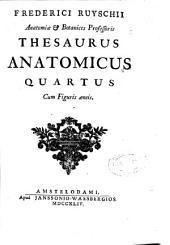 Frederici Ruyschii ... Thesaurus anatomicus quartus cum figuris aeneis