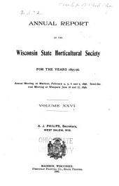 Annual Report of the Wisconsin State Horticultural Society: Volume 26
