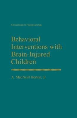 Behavioral Interventions with Brain-Injured Children