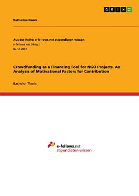 Crowdfunding as a Financing Tool for NGO Projects. An Analysis of Motivational Factors for Contribution