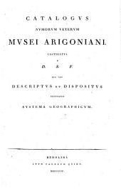 Catalogus numorum veterum musei Arigoniani castigatus nec non descriptus et dispositus secundum systema geographicum