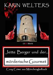 Jette Berger und der mörderische Gourmet: Cosy Crime aus Mönchengladbach, Ausgabe 6