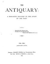 The Antiquary: A Magazine Devoted to the Study of the Past, Volume 21