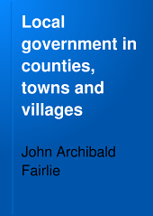 Local Government in Counties, Towns and Villages
