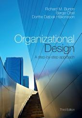 Organizational Design: A Step-by-Step Approach, Edition 3
