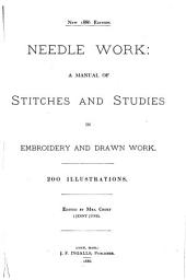 Needle Work: A Manual of Stitches and Studies in Embroidery and Drawn Work